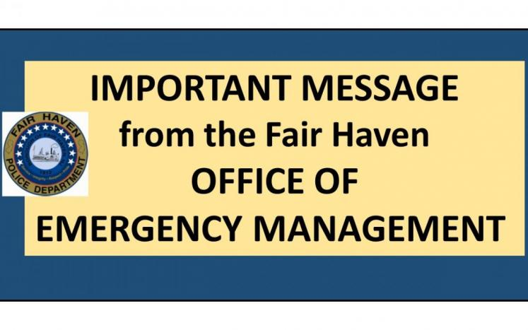 IMPORTANT MESSAGE from the Fair Haven OFFICE OF EMERGENCY MANAGEMENT